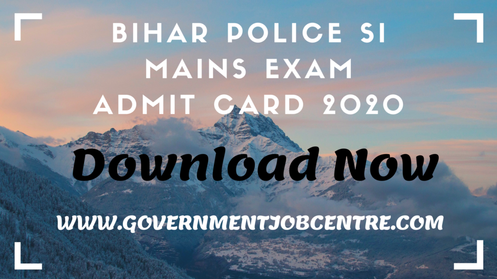 Bihar Police SI Mains Exam Admit Card 2020