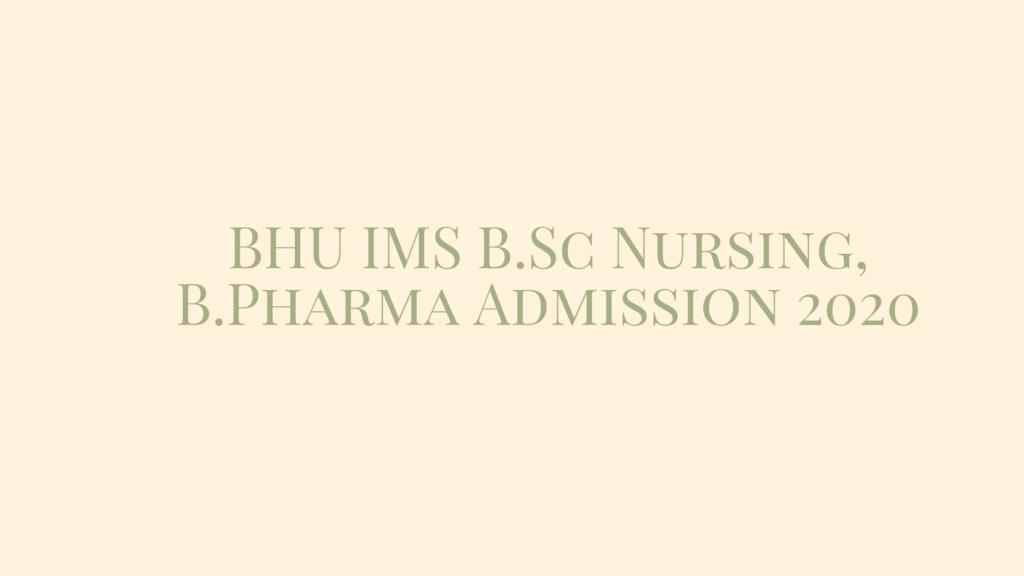 BHU IMS B.Sc Nursing, B.Pharma Admission 2020