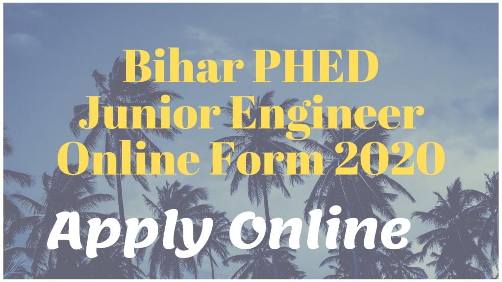 Bihar PHED Junior Engineer Online Form 2020