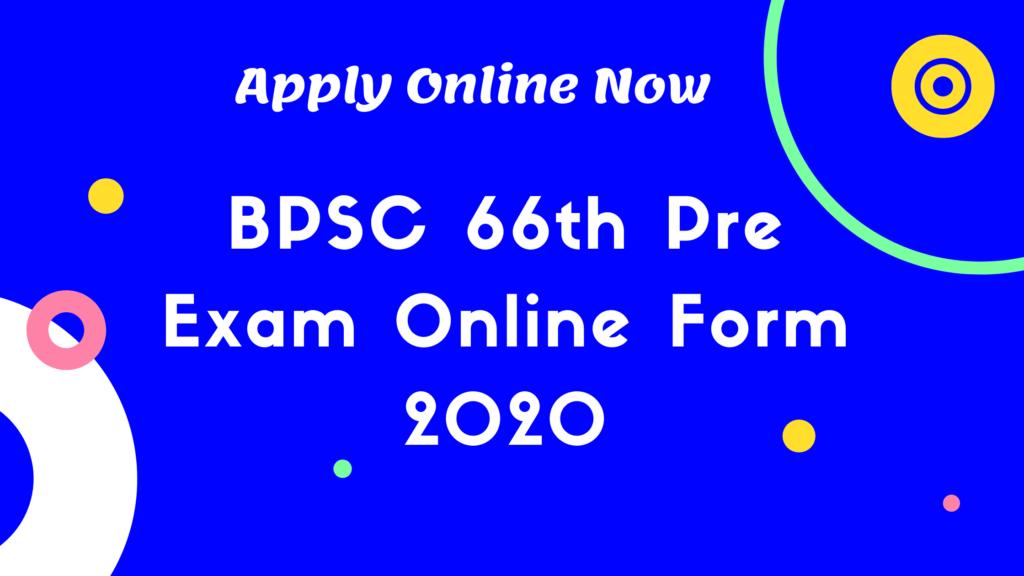 BPSC 66th Pre Exam Online Form 2020