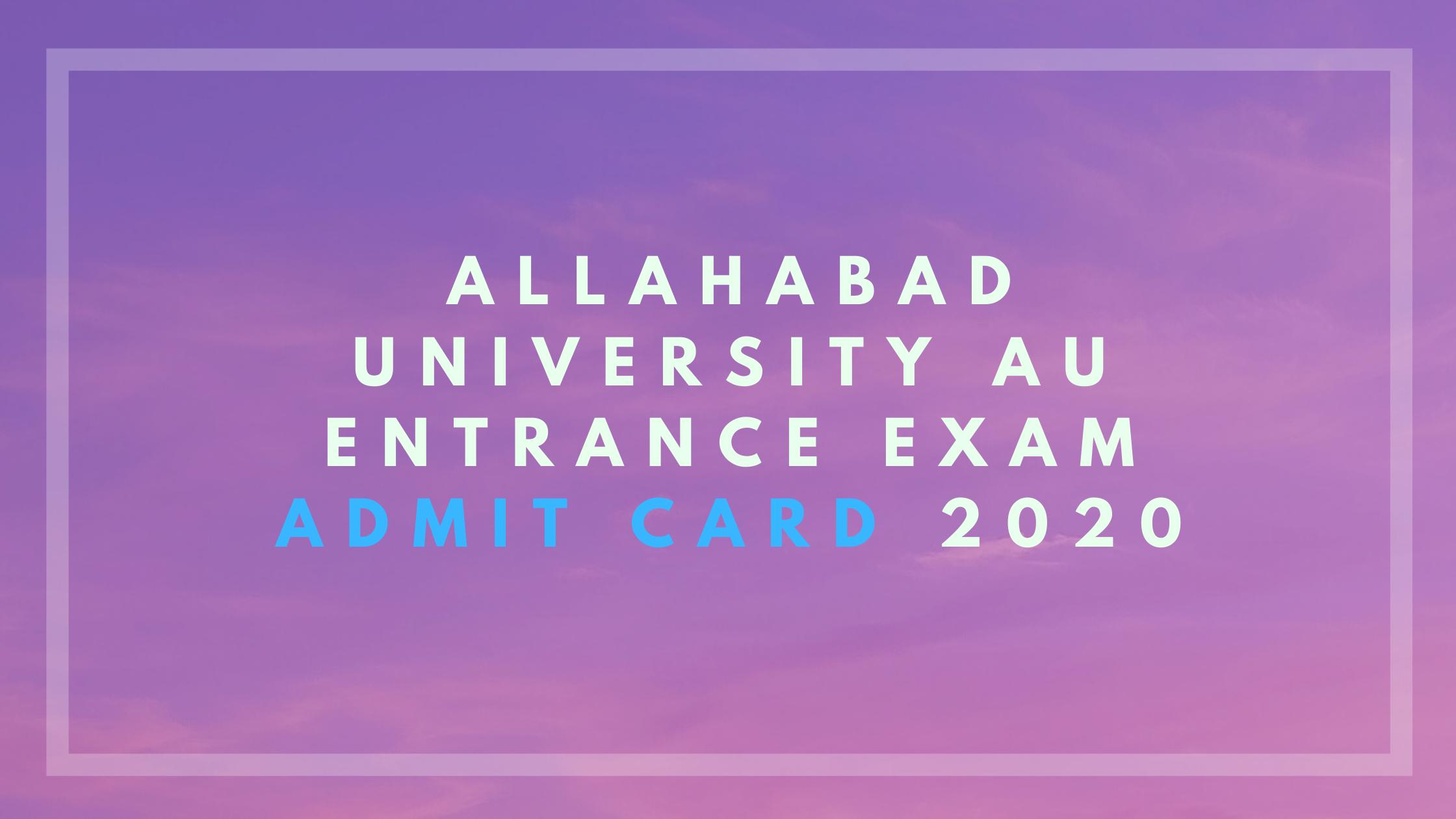 Allahabad University AU Entrance Exam Admit Card 2020