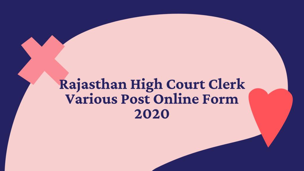 Rajasthan High Court Clerk Various Post Online Form 2020