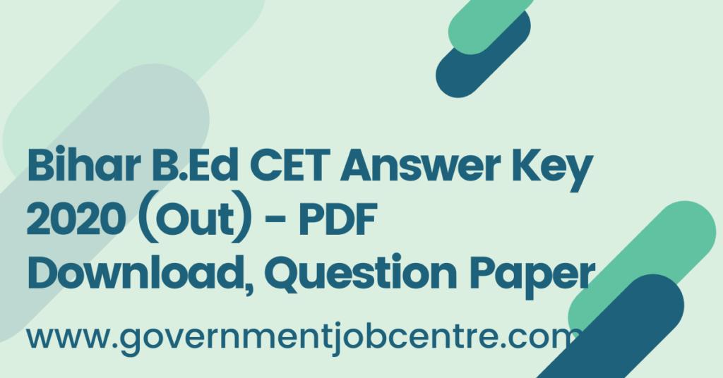 Bihar B.Ed CET Answer Key 2020 (Out) - PDF Download, Question Paper
