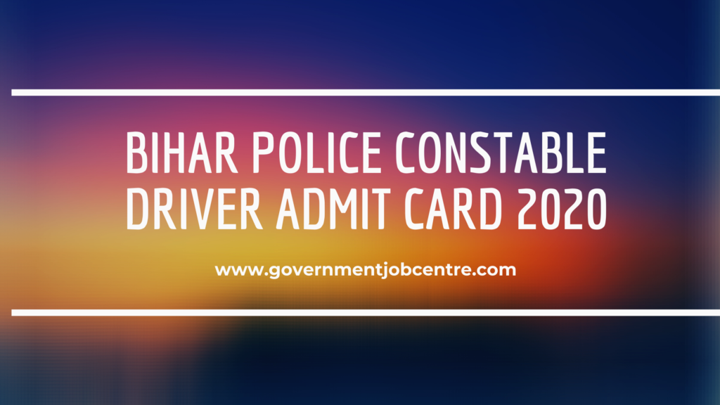 Bihar Police Constable Driver Admit Card 2020