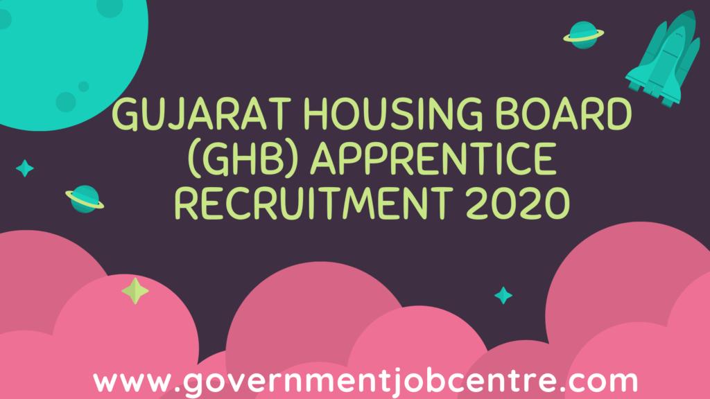 Gujarat Housing Board (GHB) Apprentice Recruitment 2020