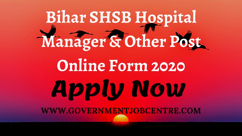Bihar SHSB Hospital Manager & Other Post Online Form 2020