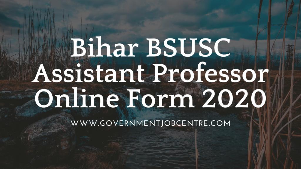 Bihar BSUSC Assistant Professor Online Form 2020