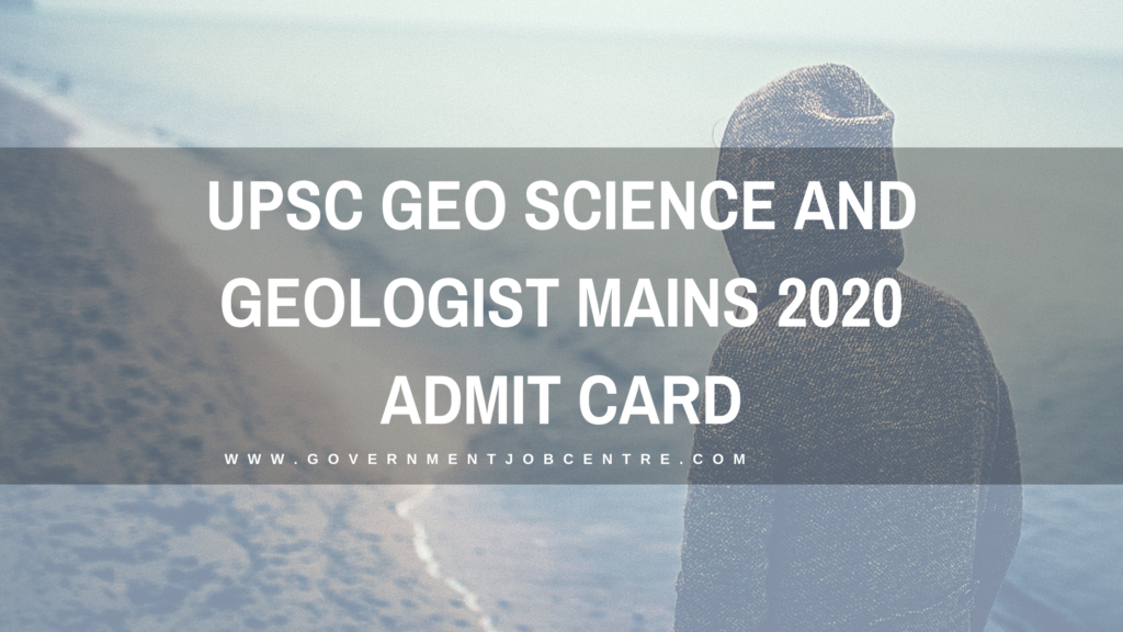 UPSC Geo Science and Geologist Mains 2020 Admit Card