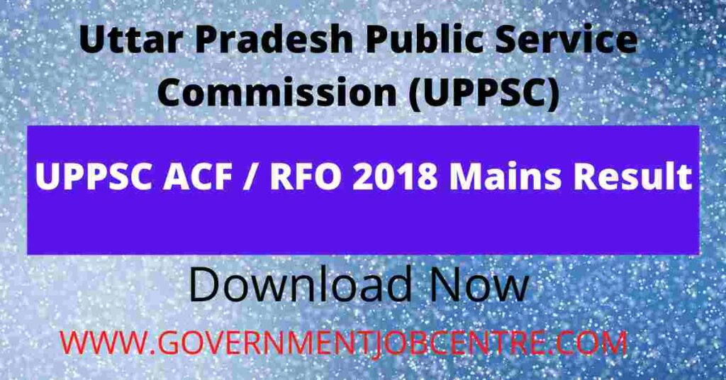 UPPSC ACF / RFO 2018 Mains Result