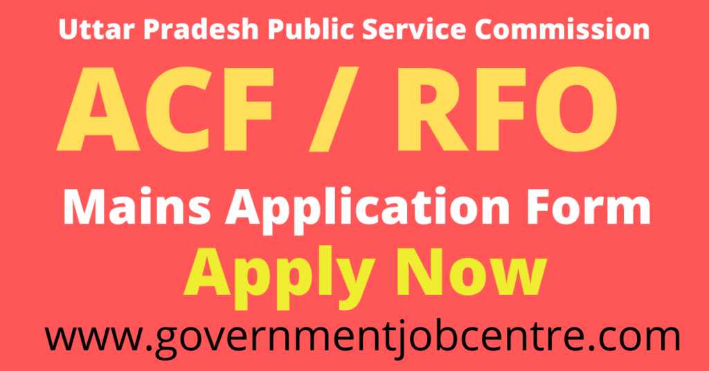 UPPSC ACF RFO Mains Online Form